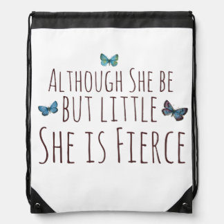 Although she be but little she is fierce backpack