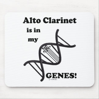 Alto Clarinet Is In My Genes! Mouse Pad