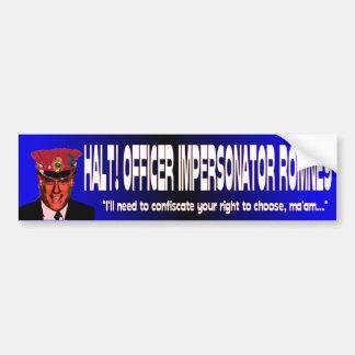 ¡Alto ¡Personificador Romney del oficial Pegatina De Parachoque