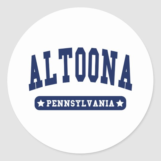 Altoona Pennsylvania College Style t shirts Classic Round Sticker
