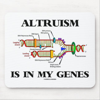 Altruism Is In My Genes (DNA Replication) Mouse Pad