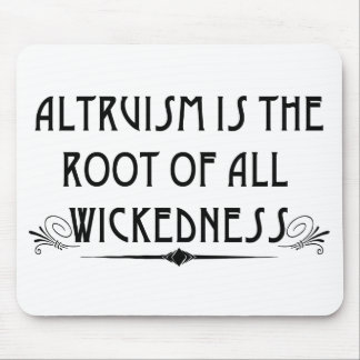 Altruism Is Wicked Mousepad