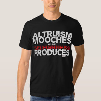 Altruism Mooches While Selfishness Produces T-shirts