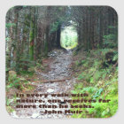 Alum Cave Trail: Every walk w/nature… John Muir Square Sticker