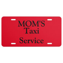 Aluminum License Plate/Mom's Taxi Service License Plate