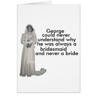 Always a bridesmaid card
