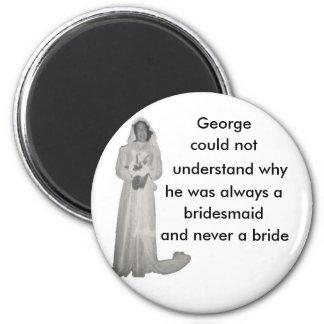 Always a bridesmaid refrigerator magnet