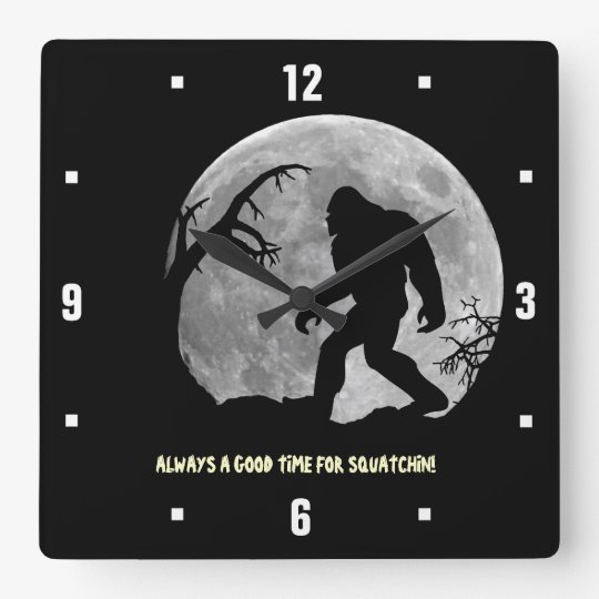 Always a good time for Squatchin! Square Wall Clock