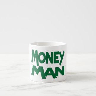 Always A Money Man Espresso Cup