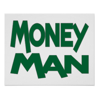 Always A Money Man Poster