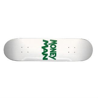 Always A Money Man Skateboard Deck