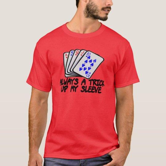 Always A Trick T-Shirt