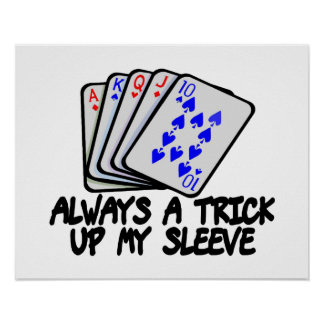 Always A Trick Up My Sleeve Poster