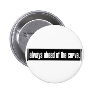 Always Ahead of the Curve 2 Inch Round Button