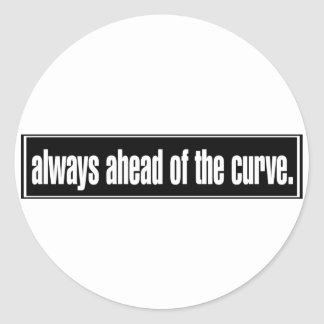 Always Ahead of the Curve Classic Round Sticker