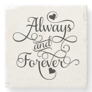 Always and Forever, Wedding or Valentine's Day Stone Coaster
