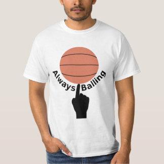 Always balling T-Shirt