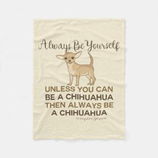 Always Be a Chihuahua Fleece Blanket