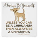Always Be a Chihuahua Poster