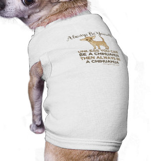 Always Be a Chihuahua Tee