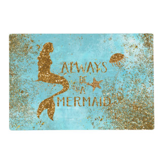 Always be a mermaid- gold glitter mermaid vision placemat