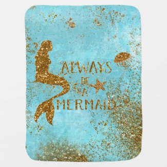 Always be a mermaid- gold glitter mermaid vision swaddle blanket