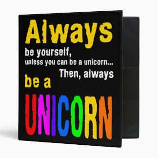 Always be a unicorn 3 ring binder