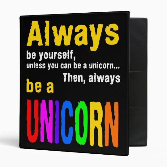 Always be a unicorn 3 ring binder