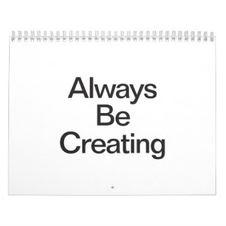 always be creating wall calendar