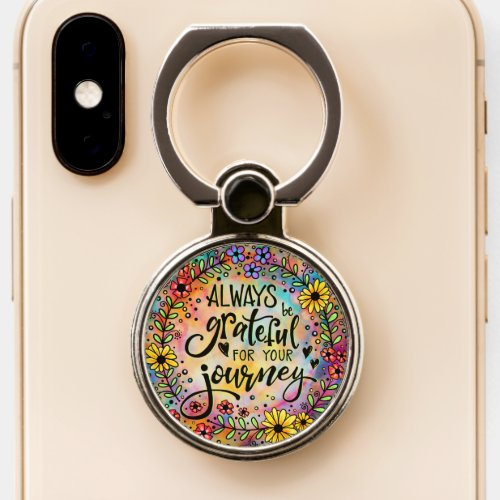 Always be Grateful for Your Journey Phone Case