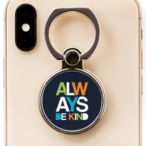 Always Be Kind Phone Ring Stand