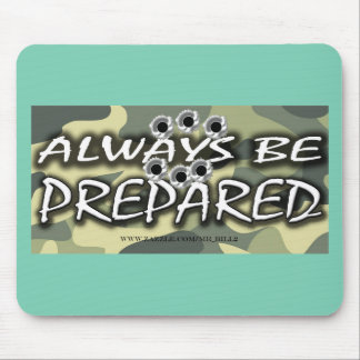 ALWAYS BE PREPARED (with bullet-holes) Mouse Pad
