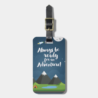 Always be ready for an Adventure! Luggage Tag
