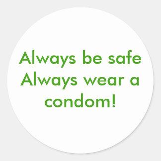 Always be safe  Always wear a condom! Classic Round Sticker