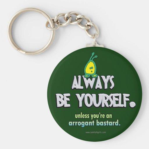 Always Be Yourself... Keychain