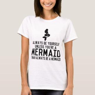 ALWAYS BE YOURSELF MERMAID T-Shirt