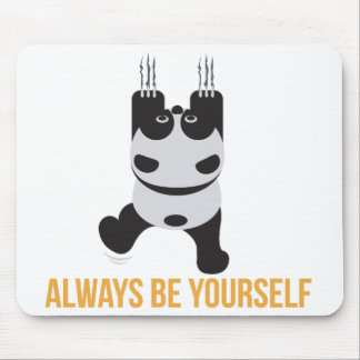 Always be yourself Panda climbing - Gift Idea Mouse Pad