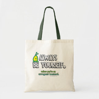 Always Be Yourself... Tote Bag
