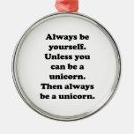 Always Be Yourself Unicorn Christmas Ornaments