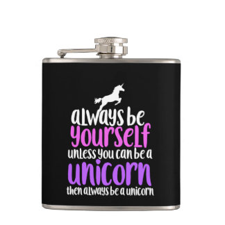 Always be yourself unless you can be a unicorn flask