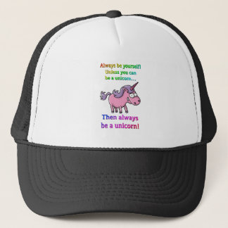 always BE yourself, unless you CAN BE A unicorn Trucker Hat