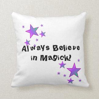 Always Believe in Magick Pillow