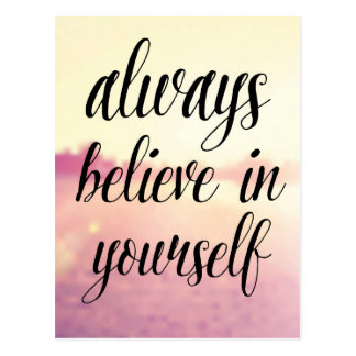 Always Believe In Yourself 2 Postcard