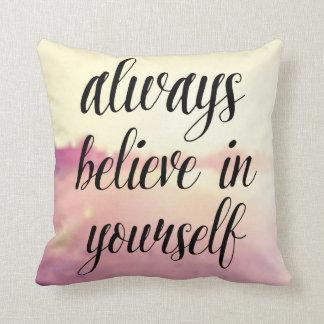 Always Believe In Yourself 2 Throw Pillow