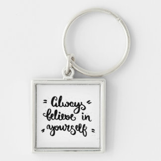 Always Believe In Yourself Keychain