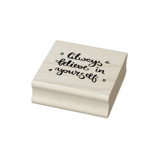 Always Believe In Yourself Rubber Stamp