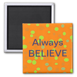 """Always Believe"" Refrigerator Magnet"
