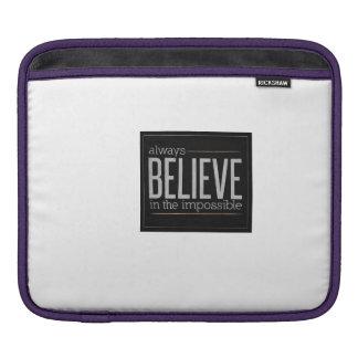 Always Believe Sleeve For iPads