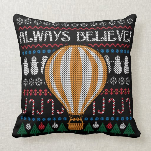 Always Believe Ugly Christmas Sweater Pillow
