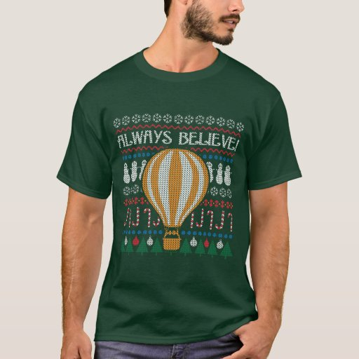 Always Believe Ugly Sweater Balloon T-Shirt